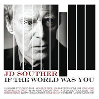 J.D. Souther – If The World Was You