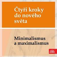 Ivan Moravec, Česká filharmonie, Václav Neumann – Čtyři kroky do nového světa - Minimalismus a maximalismus