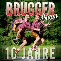Brugger Buam – 10 Jahre