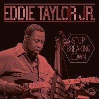 Eddie Taylor Jr. – Stop Breaking Down