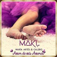 MAKI – Amor de mis amores (feat. María Artés & Calero)