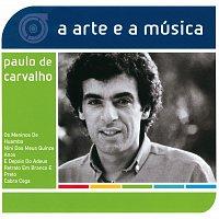 Paulo De Carvalho – A Arte E A Música De Paulo De Carvalho