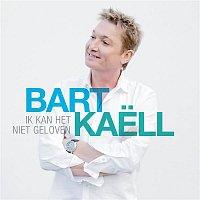Bart Kaell – Ik kan het niet geloven