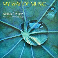 André Popp – My Way Of Music