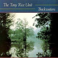 The Tony Rice Unit – Backwaters