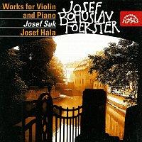 Josef Suk, Josef Hála – Foerster: Skladby pro housle a klavír I, II