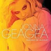 Jonna Geagea – Taasko se alkaa