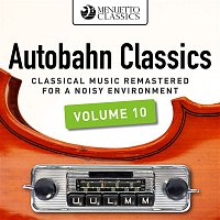 Various Artists.. – Autobahn Classics, Vol. 10 (Classical Music Remastered for a Noisy Environment)
