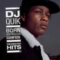 DJ Quik – Born And Raised In Compton: The Greatest Hits