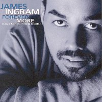 James Ingram – Forever More (Love Songs, Hits & Duets)