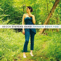 Becca Stevens Band – Thinkin Bout You