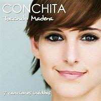 Conchita – Tocando Madera EP (7 Canciones Inéditas)
