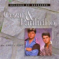 CeZar & Paulinho – Selecao De Sucessos - 1984 / 1985