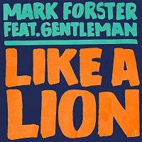 Mark Forster, Gentleman – Like a Lion feat. Gentleman (Polish Version)