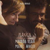 Mafalda Veiga, Miguel Araújo – Planície (Novo Arranjo)