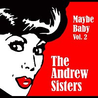 The Andrew Sisters – Maybe Baby Vol. 2