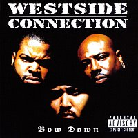 Westside Connection – Bow Down