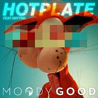 Moody Good, Knytro – Hotplate