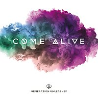 Generation Unleashed – Come Alive [Live]