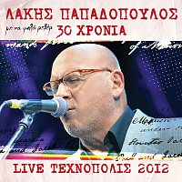 Lakis Papadopoulos – 30 Hronia Lakis Papadopoulos - Live 2012 Stin Tehnopoli