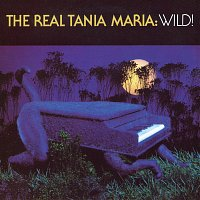 Tania Maria – The Real Tania Maria: Wild!