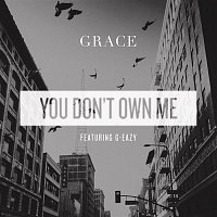 Grace, G-Eazy – You Don't Own Me