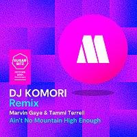 Marvin Gaye, Tammi Terrell – Ain't No Mountain High Enough [DJ Komori Remix]