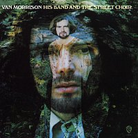 Van Morrison – His Band And The Street Choir (Expanded Edition)