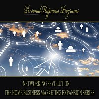 Personal Hypnosis Programs – Networking Revolution - The Home Business Marketing Expansion Series
