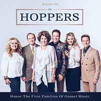 The Hoppers – Honor The First Families Of Gospel Music