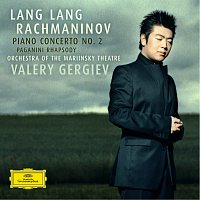 Lang Lang, Orchestra of the Mariinsky Theatre, Valery Gergiev – Rachmaninov: Piano Concerto No.2; Rhapsody on a Theme of Paganini; Prelude op.23