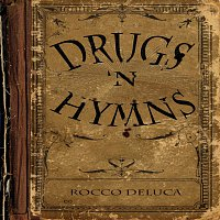 Rocco DeLuca – Drugs 'N Hymns [EP]