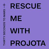 Thirty Seconds To Mars, Projota – Rescue Me