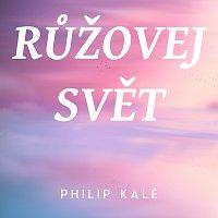Philip Kale – Růžovej svět