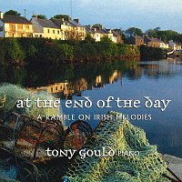 Tony Gould – At The End Of The Day: A Ramble On Irish Melodies