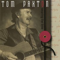 Tom Paxton – Wearing The Time