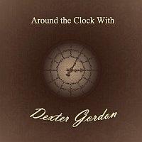 Dexter Gordon – Around the Clock With