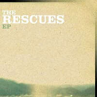 The Rescues – The Rescues EP