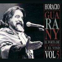 Horacio Guarany – El Poeta De La Amistad y El Vino