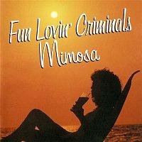 Fun Lovin' Criminals – Mimosa