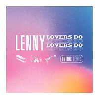 Lenny – Lovers Do [Enthic Remix]