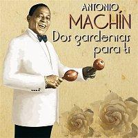 Antonio Machin – Dos Gardenias