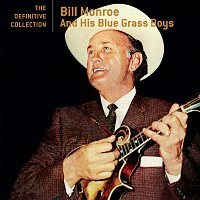 Bill Monroe & The Bluegrass Boys – The Definitive Collection
