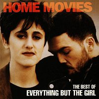 Everything But The Girl – Home Movies - The Best of Everything But The Girl