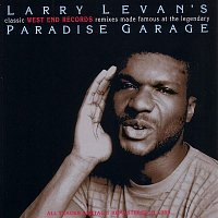 Various  Artists – Larry Levan's Classic West End Records Remixes Made Famous at the Legendary Paradise Garage (2012 - Remaster)