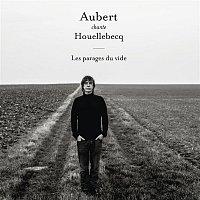 Jean-Louis Aubert – Aubert chante Houellebecq - Les parages du vide
