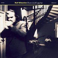 Rolf Wikstrom – Blues ar allt jag har