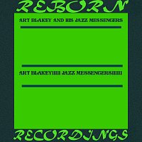 Art Blakey, His Jazz Messengers – Art Blakey!!!!! Jazz Messengers!!!!!! (HD Remastered)