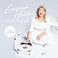 Maite Kelly – Einfach Hello [Die Remixe]