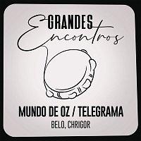 Grandes Encontros, Belo, Chrigor – Mundo de Oz / Telegrama